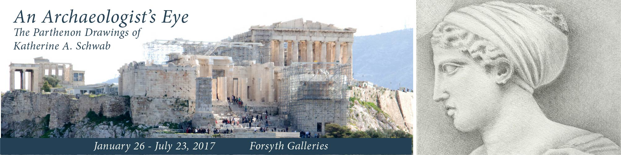 An Archaeologist's Eye: The Parthenon Drawings by Katherine A. Schwab will be on display at the Forsyth Galleries from January 17 through July 23, 2017.