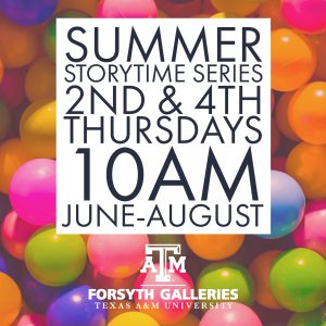 Summer Storytime Series @ Forsyth Galleries | College Station | Texas | United States