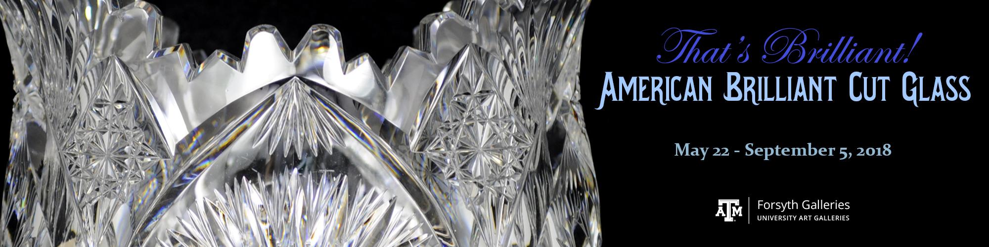 That's Brilliant! American Brilliant Cut Glass