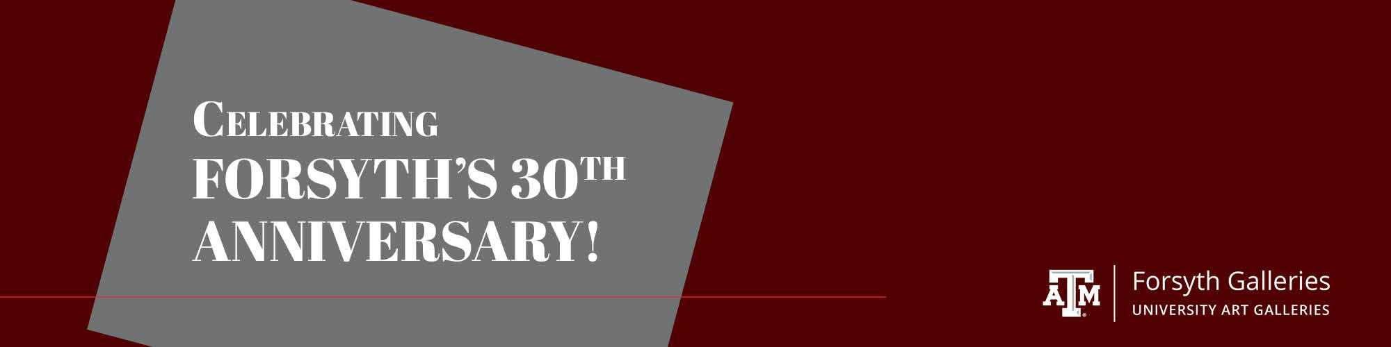 """Maroon background, gray box with white text that reads """"Celebrating Forsyth's 30th Anniversary!"""" Forsyth logo in bottom right corner"""