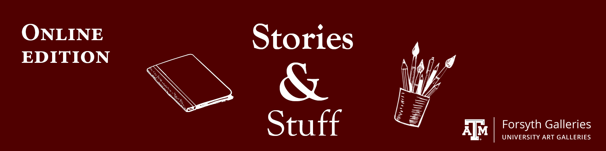 Maroon background; text in white reads Online Edition, Stories & Stuff; white graphic of a book and a cup with drawing utensils